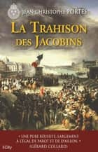 La trahison des Jacobins (T.5) eBook by Jean-Christophe Portes