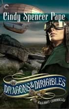 Dragons & Dirigibles ebook by Cindy Spencer Pape
