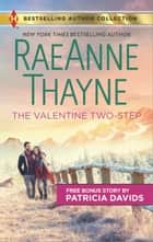 The Valentine Two-Step & The Color of Courage - The Valentine Two-Step ebook by RaeAnne Thayne, Patricia Davids