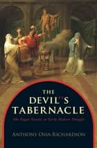 The Devil's Tabernacle ebook by Anthony Ossa-Richardson