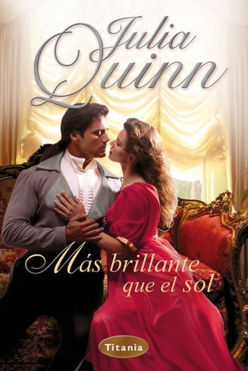 Más brillante que el sol ebook by Julia Quinn