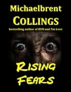 Rising Fears ebook by Michaelbrent Collings