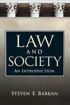 Law and Society ebook by Steven Barkan