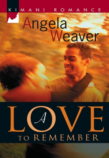 A Love to Remember ebook by Angela Weaver