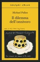 Il dilemma dell'onnivoro ebook by Michael Pollan