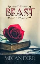 The Beast ebook by Megan Derr