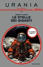Le stelle dei giganti (Urania) eBook by James P. Hogan, Beata della Frattina