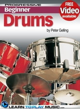 Drum Lessons for Beginners - Teach Yourself How to Play Drums (Free Video Available) ebook by LearnToPlayMusic.com,Peter Gelling