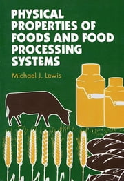 Physical Properties of Foods and Food Processing Systems ebook by M J Lewis