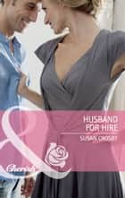 Husband for Hire (Mills & Boon Cherish) ebook by Susan Crosby
