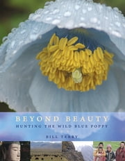 Beyond Beauty - Hunting the Wild Blue Poppy ebook by Bill Terry