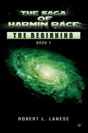 The Saga Of Harmin Race - Invasion ebook by Robert L. Lanese
