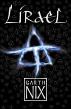 Lirael - Book two in the internationally bestselling fantasy series ebook by Garth Nix