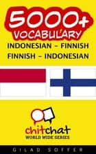 5000+ Vocabulary Indonesian - Finnish ebook by Gilad Soffer