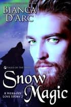 Snow Magic - Tales of the Were ebook by