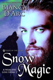 Snow Magic - Tales of the Were ebook by Bianca D'Arc