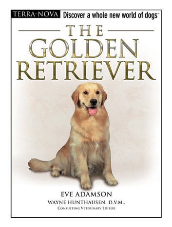 The Golden Retriever ebook by Eve Adamson