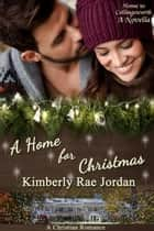 A Home for Christmas ebook by Kimberly Rae Jordan