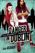 Danger in Dublin ebook by Alba Arango