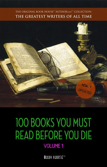 100 Books You Must Read Before You Die - volume 1 [newly updated] [The Great Gatsby, Jane Eyre, Wuthering Heights, The Count of Monte Cristo, Les Misérables, etc] (Book House Publishing) ebook by Lewis Carroll,Victor Hugo,George Eliot,Fyodor Dostoyevsky,Theodore Dreiser,Charlotte Brontë,Homer,Emily Brontë,Radclyffe Hall,Charles Dickens,Jane Austen,Alexandre Dumas,Miguel de Cervantes,Arthur Conan Doyle,F. Scott Fitzgerald