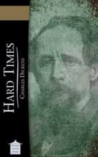 Hard Times ebook by Charles Dickens