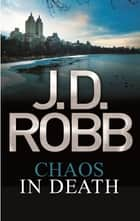Chaos in Death ebook by J. D. Robb