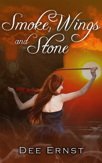 Smoke, Wings and Stone ebook by Dee Ernst