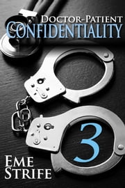 Doctor-Patient Confidentiality, Volume Three (The Confidential Series #1) ebook by Eme Strife