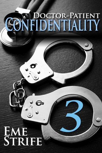 Doctor-Patient Confidentiality: Volume Three (Confidential #1)  (Contemporary Erotic Romance: BDSM, Free, New Adult, Erotica, Billionaire,  Alpha Male,