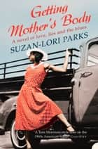 Getting Mother's Body ebook by Suzan-Lori Parks