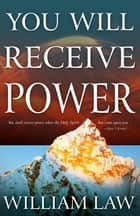 You Will Receive Power ebook by William Law