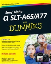 Sony Alpha SLT-A65 / A77 For Dummies ebook by Robert Correll
