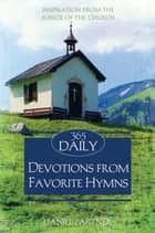 365 Daily Devotions From Favorite Hymns ebook by Daniel Partner
