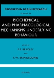 Biochemical and Pharmacological Mechanisms Underlying Behaviour ebook by Bradley, P. B.