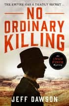 No Ordinary Killing - A gripping historical crime thriller ebook by
