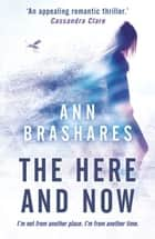The Here and Now ebook by Ann Brashares