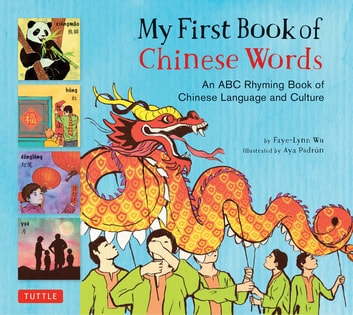My First Book of Chinese Words - An ABC Rhyming Book ebook by Faye-Lynn Wu