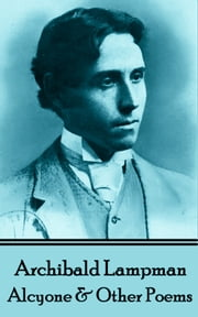 Alcyone & Other Poems ebook by Archibald Lampman