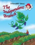 The Independent Branch - A Nanabe Book ebook by NanaBE