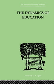 The Dynamics Of Education - A METHODOLOGY OF PROGRESSIVE EDUCATIONAL THOUGHT ebook by Taba, Hilda