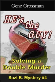 He's the Guy!: Suzi B. Mystery #4 ebook by Gene Grossman