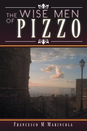 The Wise Men of Pizzo ebook by Francesco M Marincola