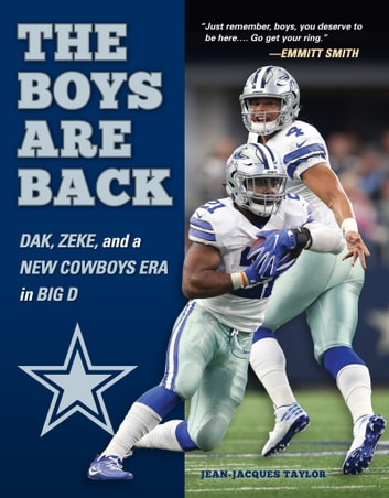 Boys are Back - Dak, Zeke, and a New Cowboys Era in Big D ebook by Jean-Jacques Taylor