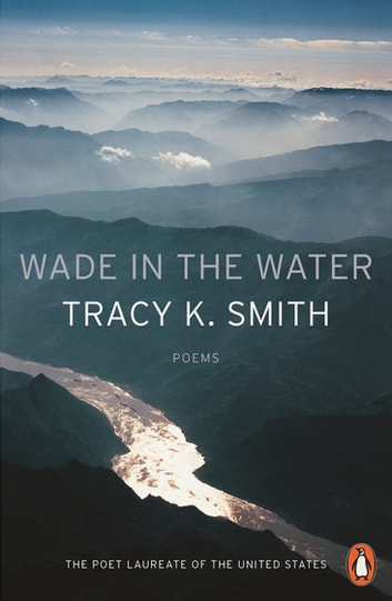 Wade in the Water ebook by Tracy K. Smith