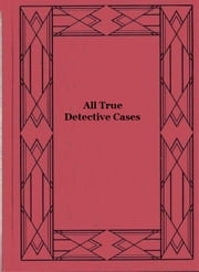 All True Detective Cases Apr-May 1954 ebook by Marcus,Mastroserio