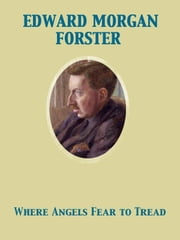 Where Angels Fear to Tread ebook by Edward Morgan Forster