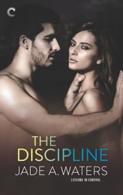 The Discipline ebook by Jade A. Waters