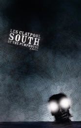 South of the Pumphouse ebook by Les Claypool