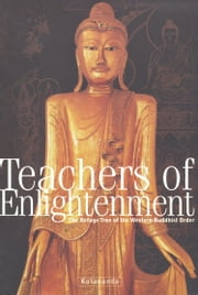 Teachers of Enlightenment - The Refuge Tree of the Western Buddhist Order ebook by Kulananda