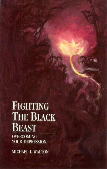 Fighting The Black Beast - Overcoming Your Depression ebook by Michael L Walton